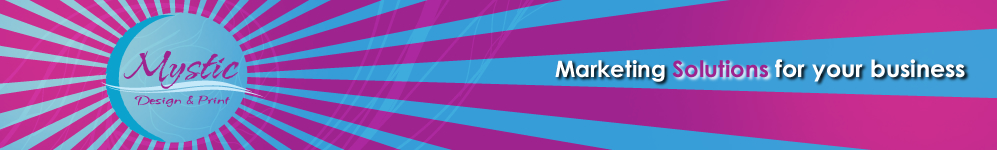 Mystic Design and Print  Marketing solutions for your business