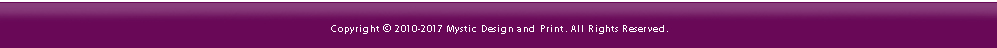Copyright 2014 Mystic Design and Print