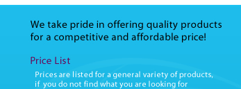 We take pride in offering quality products for a competitive and affordable price!
